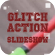 Glitch Action Slideshow