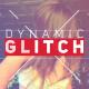 Dynamic Glitch