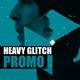 Heavy Glitch Promo