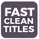Fast Clean Titles