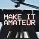 Make It Amateur