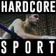 Hardcore Sport Opener