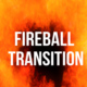 Fireball Transition