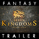 Seven Kingdoms - The Fantasy Trailer
