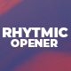 Rhytmic Opener