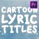 Cartoon Lyric Titles | Premiere Pro MOGRT