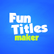 Fun Titles Constructor