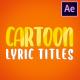 Cartoon Lyric Titles | After Effects