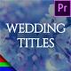 Romantic Wedding Titles - Premiere Pro | Mogrt