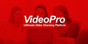 VideoPRO – Ultimate Video Sharing Platform