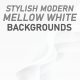 Mellow White Modern Backgrounds - 10 Clips