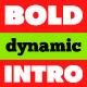 Bold Dynamic Intro