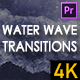 Realistic Water Wave Transitions   4K