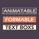 Animatable Formable Text Boxes