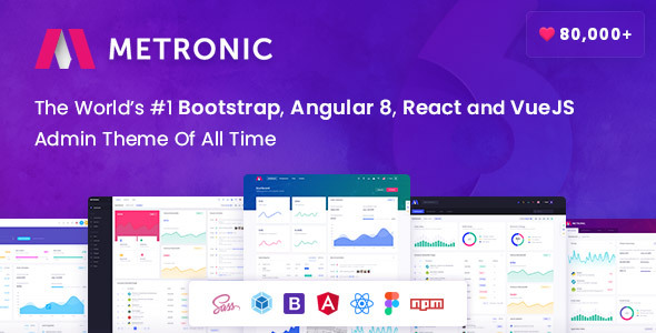 , Metronic – Bootstrap 4 HTML, React, Angular 8 & VueJS Admin Dashboard Theme, Laravel & VueJs, Laravel & VueJs