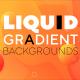 Liquid Gradient Backgrounds
