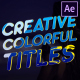 Creative Colorful Titles | After Effects