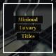 Minimal Luxury Titles