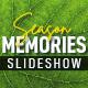 Season Memories Slideshow