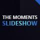 The Moments Slideshow