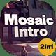 Mosaic Intro