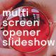Multi Screen Opener Slideshow