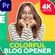 Colorful Blog Opener 2 (MOGRT)