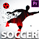 Fast Soccer Intro - Soccer Opener - Soccer Youtube Intro - Premiere Pro