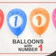 Balloons With Number 1 / Happy One Year Old