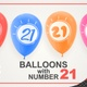 Balloons With Number 21 / Happy Twenty-One Years Old