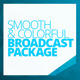 Smooth & Colorful Broadcast Package