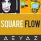 Square Flow