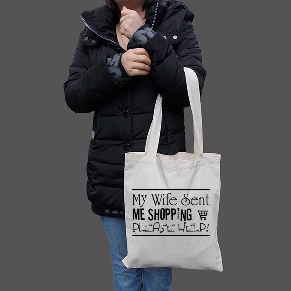 Woman Holding My Wife Sent Me Shopping Tote Bag