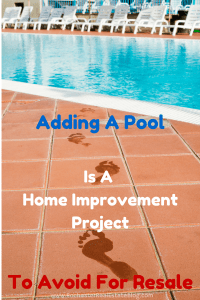 swimming pool makes your house more difficult to sell