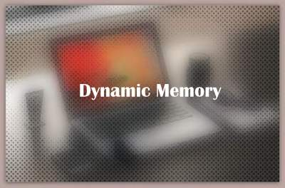 About Dynamic Memory