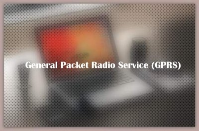 About General Packet Radio Service (GPRS)