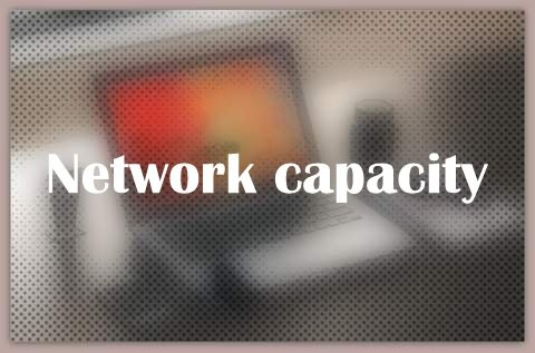 About Network capacity