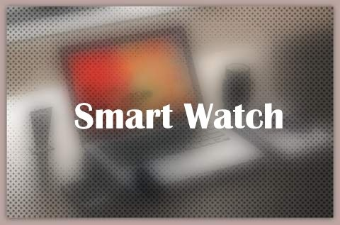 About Smart Watch