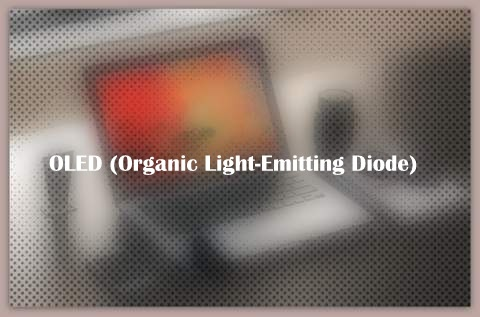 OLED (Organic Light-Emitting Diode)