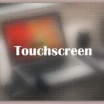 About Touchscreen