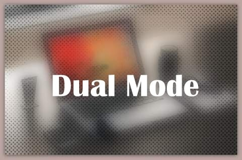 About Dual Mode