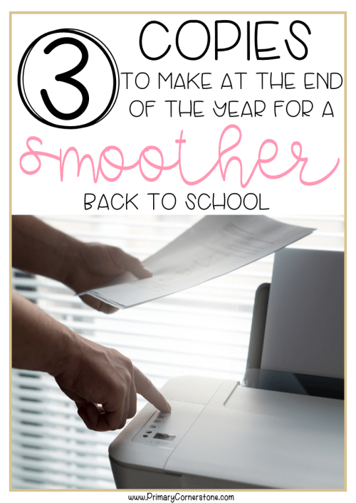 End of year is a great time to copy all the things that will be needed for back to school.  It decreases stress and has teachers one step ahead.