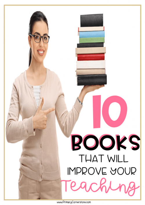 10 must read books for teachers! These books will change and improve your teaching. They will challenge you to think outside of the box. Every teacher should have these books on their bookshelf. PD at your fingertips. #PDbooksforteachers