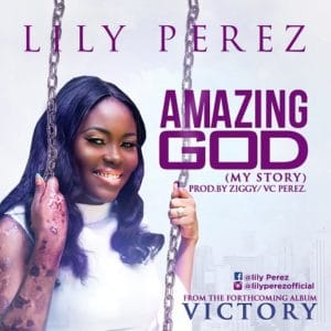 Free Download Lily Perez – Amazing God (2017).