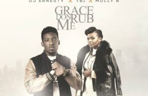 DJ Ernesty x TB1 x Molly B – Grace Don Rub Me