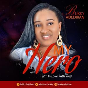 Bukky Adediran – My Hero [I'm In Love With You]