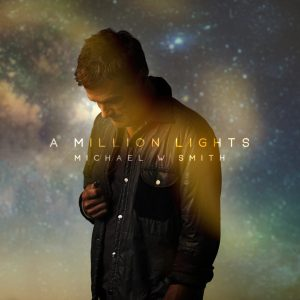 Michael W. Smith Releases New Single 'A Million Lights'