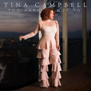 Tina Campbell – Too Hard Not To