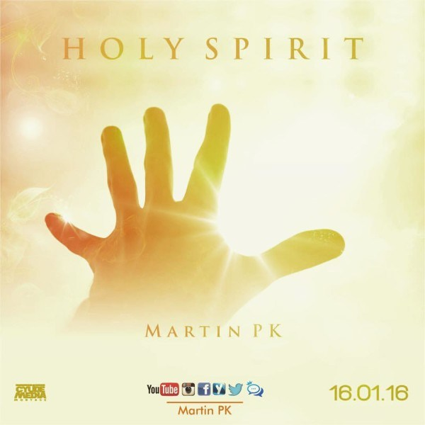 Audio: Martin Pk – Holy Spirit +lyrics