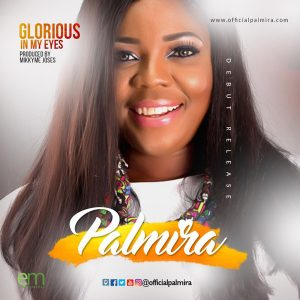 Palmira – Glorious in my Eyes